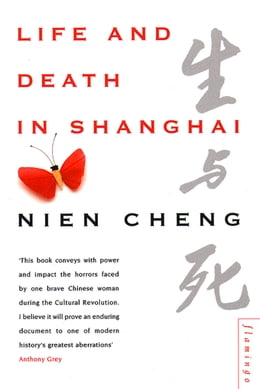 Book Life and Death in Shanghai by Nien Cheng