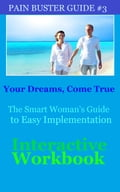 Your Dreams, Come True: The Smart Woman's Guide to Easy Implementation 98920449-989d-4c4e-9189-a77e7c3e9540