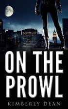 On The Prowl by Kimberly Dean