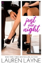 Just One Night: A Sex, Love & Stiletto Novel by Lauren Layne
