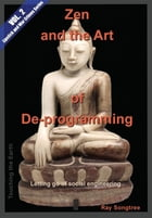 Zen and the Art of Deprogramming (Vol. 2, Lipstick and War Crimes Series): Letting go of social engineering by Ray Songtree