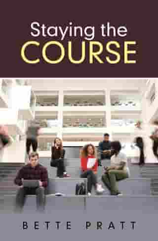 Staying the Course by Bette Pratt