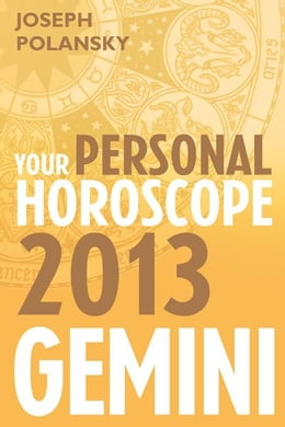 Book Gemini 2013: Your Personal Horoscope by Joseph Polansky