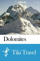 Dolomites (Italy) Travel Guide - Tiki Travel by Tiki Travel