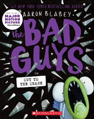 The Bad Guys in Cut to the Chase (The Bad Guys #13) by Aaron Blabey