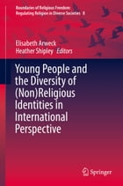 Young People and the Diversity of (Non)Religious Identities in International Perspective