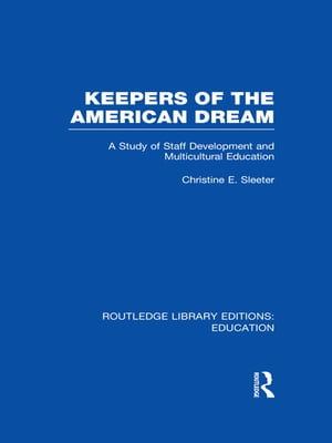 Keepers of the American Dream A Study of Staff Development and Multicultural Education