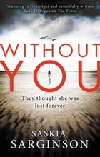 Without You by Saskia Sarginson