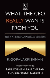 What The Ceo Really Wants From You : The 4As For Managerial Success