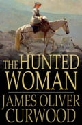 The Hunted Woman 69412565-7d93-4ddf-875d-acadd46d0afb