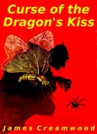 Curse of the Dragon's Kiss