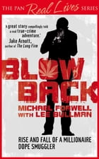 Blowback: The Adventures of a Millionaire Dope Smuggler by Michael Forwell