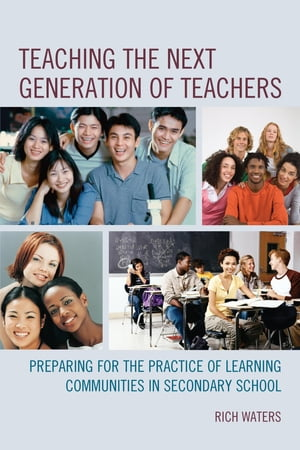 Teaching the Next Generation of Teachers: Preparing for the Practice of Learning Communities in Secondary School