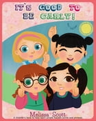 It's Good to Be Carly by Melissa Scott
