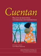 Cuentan: Relatos de escritoras colombianas contemporáneas by Varias