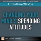 Changing Your Mind's Spending Attitudes by Liz Weston
