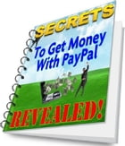 SECRETS- Get Money With Paypal (Make an EXTRA $127 Daily) by Nathaniel Idise