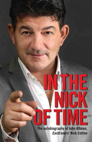 In the Nick of Time - The Autobiography of John Altman,  EastEnders? Nick Cotton