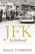 JFK in Ireland: Four Days that Changed a President d908f78a-1400-4a0c-9221-f818822cb336