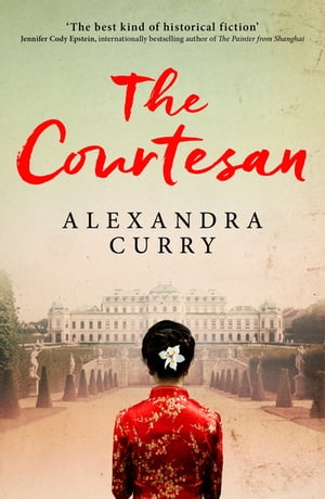 The Courtesan A Heartbreaking Historical Epic of Loss,  Loyalty and Love