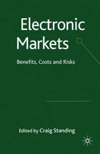 Electronic Markets: Benefits, Costs and Risks