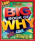 Crazy, Cool & Outrageous (TIME For Kids Book of WHY) by Editors of TIME For Kids Magazine