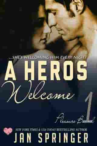A Hero's Welcome: ...she's welcoming him every night by Jan Springer
