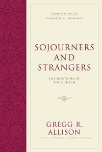 Sojourners and Strangers: The Doctrine of the Church
