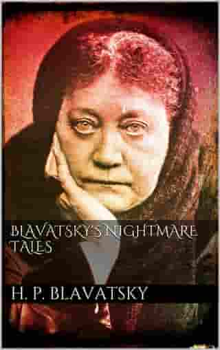 Blavatsky's Nightmare Tales