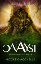 Catalyst (Astoran Asunder, book 2) by Nicole Ciacchella