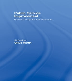 Public Service Improvement Policies,  progress and prospects
