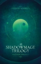 The Shadowmage Trilogy by Matthew Sprange