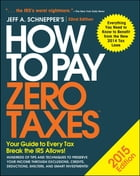 How to Pay Zero Taxes 2015: Your Guide to Every Tax Break the IRS Allows by Jeff A. Schnepper
