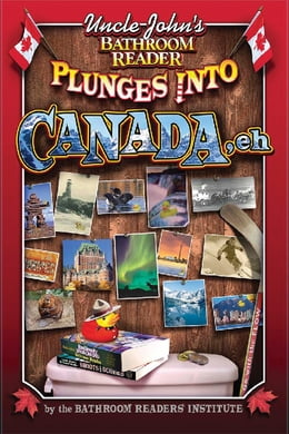 Book Uncle John's Bathroom Reader Plunges into Canada, Eh! by Bathroom Readers' Institute