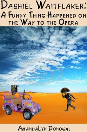 Dashiel Waitflaker: A Funny Thing Happened on the Way to the Opera