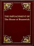 The Impeachment of the House of Brunswick by Charles Bradlaugh