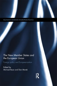 The New Member States and the European Union: Foreign Policy and Europeanization