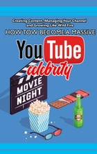 How to Become A Massive YouTube Celebrity by SoftTech