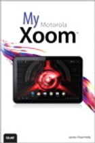 My Motorola Xoom by James Floyd Kelly