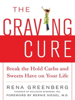 Book The Craving Cure : Break the Hold Carbs and Sweets Have on Your Life by Greenberg, Rena