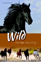 Wild Horse Country: White Cloud Station, #3 by Trudy Nicholson