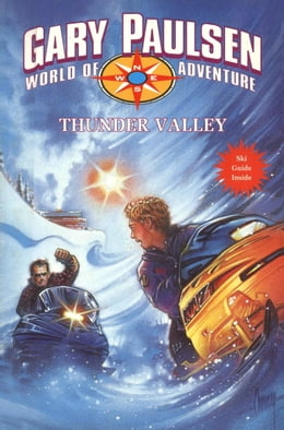 Book THUNDER VALLEY: World of Adventure Series, Book 16 by Gary Paulsen