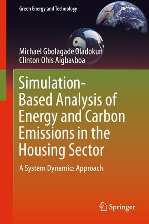 Simulation-Based Analysis of Energy and Carbon Emissions in the Housing Sector: A System Dynamics Approach