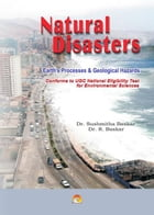 Natural Disasters - An informative book for students preparing for competitive examinations by DR.SUSHMITA BASKAR, DR. R. BASKAR