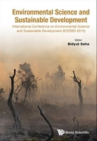 Environmental Science and Sustainable Development: International Conference on Environmental Science and Sustainable Development (ICESSD 2015) by Bidyut Saha