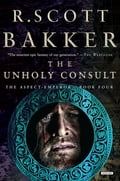 The Unholy Consult: The Aspect-Emperor: Book Four ed3ac239-d140-41a5-83bd-e4292a46d016