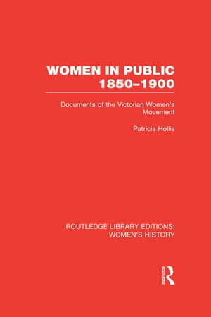 Women in Public,  1850-1900 Documents of the Victorian Women's Movement