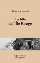 La fille de l'Île Rouge by Charles Renel