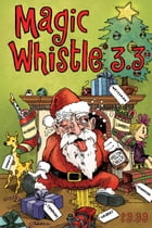 Magic Whistle 3.3 The Holiday Special by Sam Henderson
