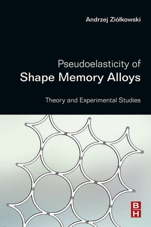 Pseudoelasticity of Shape Memory Alloys Theory and Experimental Studies